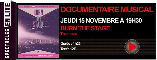 BURN THE STAGE - DOCUMENTAIRE INÉDIT